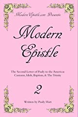 Modern Epistle 2: The Second Letter of Pauly to the Americas Kindle Edition