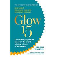 Glow15: A Science-Based Plan to Lose Weight, Rejuvenate Your Skin & Invigorate Your Life