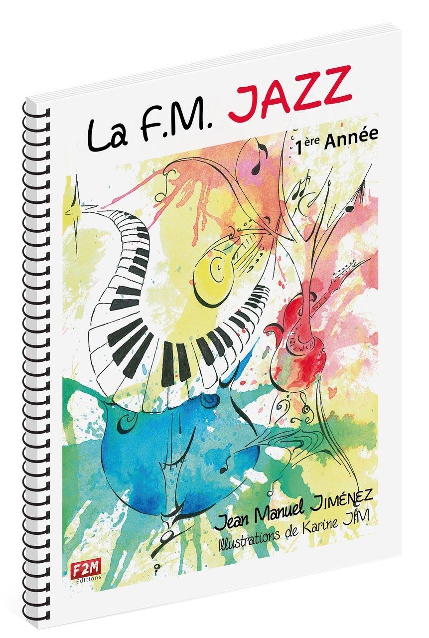 La F.M. Jazz 1ère Année de Jean Manuel Jiménez