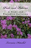 Pride and Patience: A Pride and Prejudice Variation
