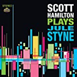 Scott Hamilton Plays Jule Styne