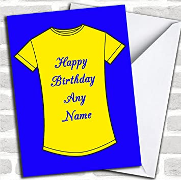 Blue And Yellow T Shirt Customised Birthday Greetings Card Cards Design Amazoncouk Office Products