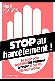 Stop au harcèlement : Le Guide pour combattre les violences à l'école et sur les réseaux sociaux (Documents, Actualités, Société)