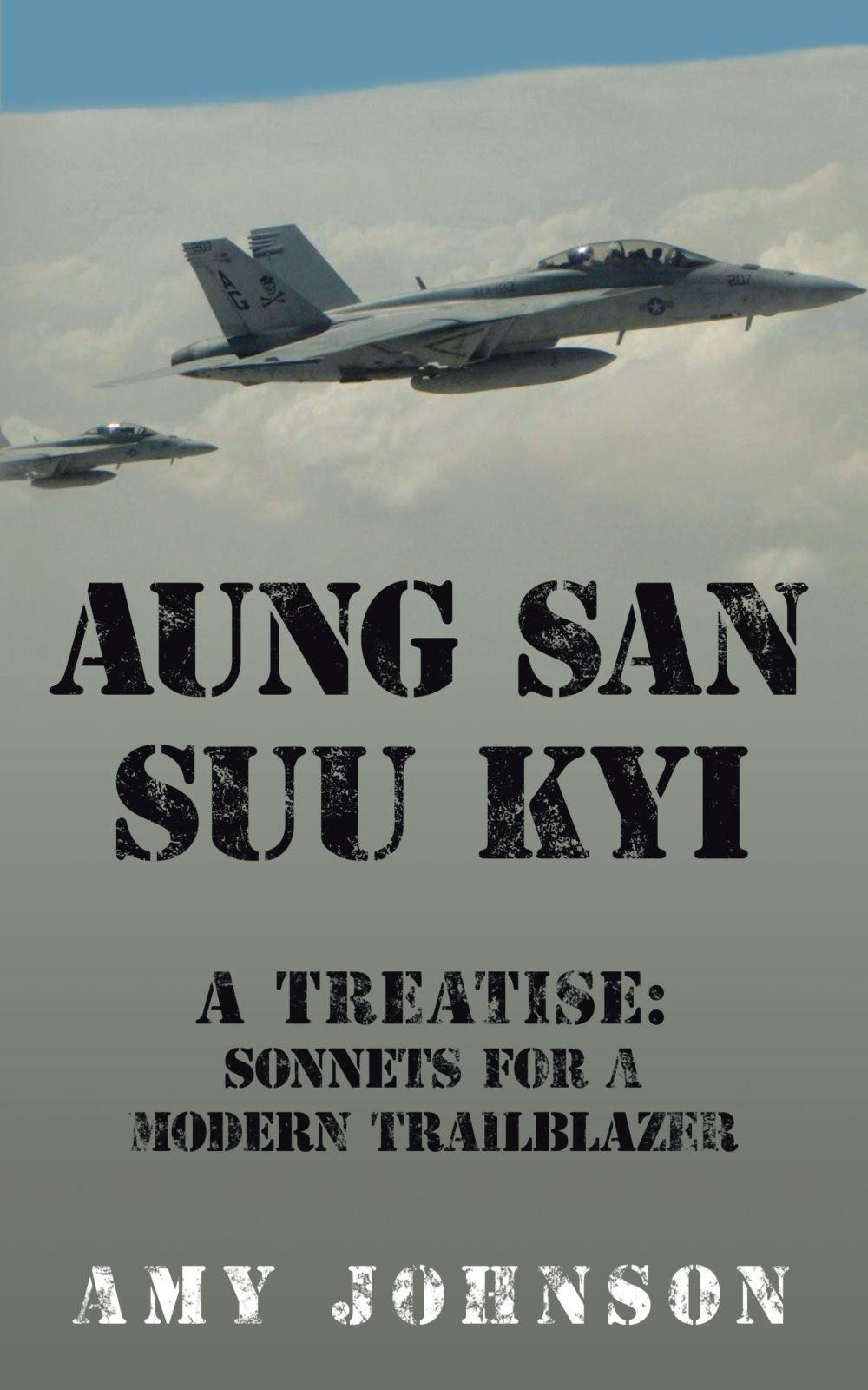 Download Aung San Suu Kyi A Treatise: Sonnets For a Modern Trailblazer PDF