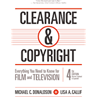 Clearance & Copyright, 4th Edition: Everything You Need to Know for Film and Television (English Edition)