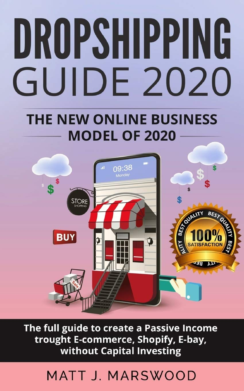Dropshipping Guide 2020: The New Online Business Model of 2020. The Full Guide to Create a Passive Income trought E-commerce, Shopify, E-bay, without ... Rules for Starting Your New Business 2020: Amazon.es: