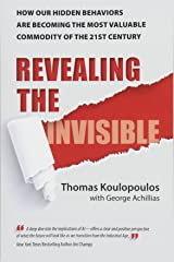 Revealing the Invisible: How Our Hidden Behaviors Are Becoming the Most Valuable Commodity of the 21st Century Paperback