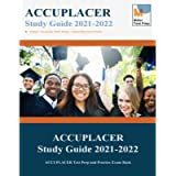 ACCUPLACER Study Guide 2021-2022: ACCUPLACER Test Prep and Practice Exam Book