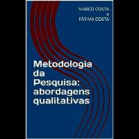 Metodologia da Pesquisa: abordagens qualitativas: Editora DosAutores