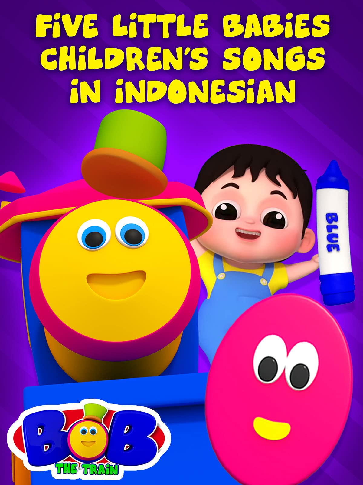 Five Little Babies Children's Songs in Indonesian - Bob the Train