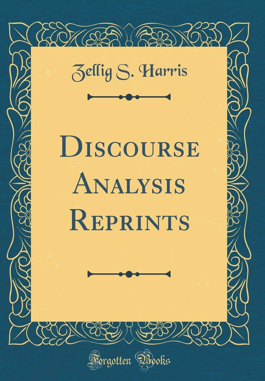 Discourse Analysis Reprints Classic Reprint Harris, Zellig S ...