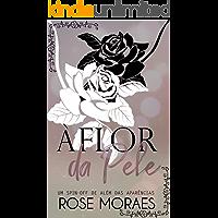 À Flor da Pele (Aparências Livro 2)