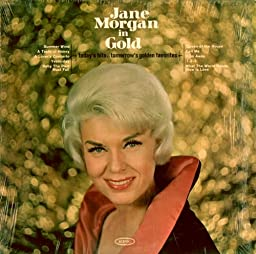 Jane Morgan Jane Morgan In Gold Today S Hits Tomorrow