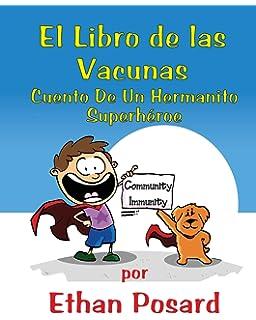 Libro De Las Vacunas: Cuento De Un Hermanito Superhéroe (Spanish Edition)