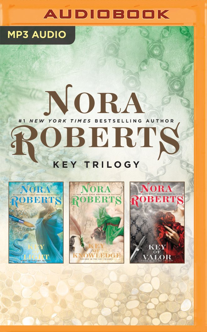 Nora Roberts - Key Trilogy: Key of Light, Key of Knowledge, Key of Valor