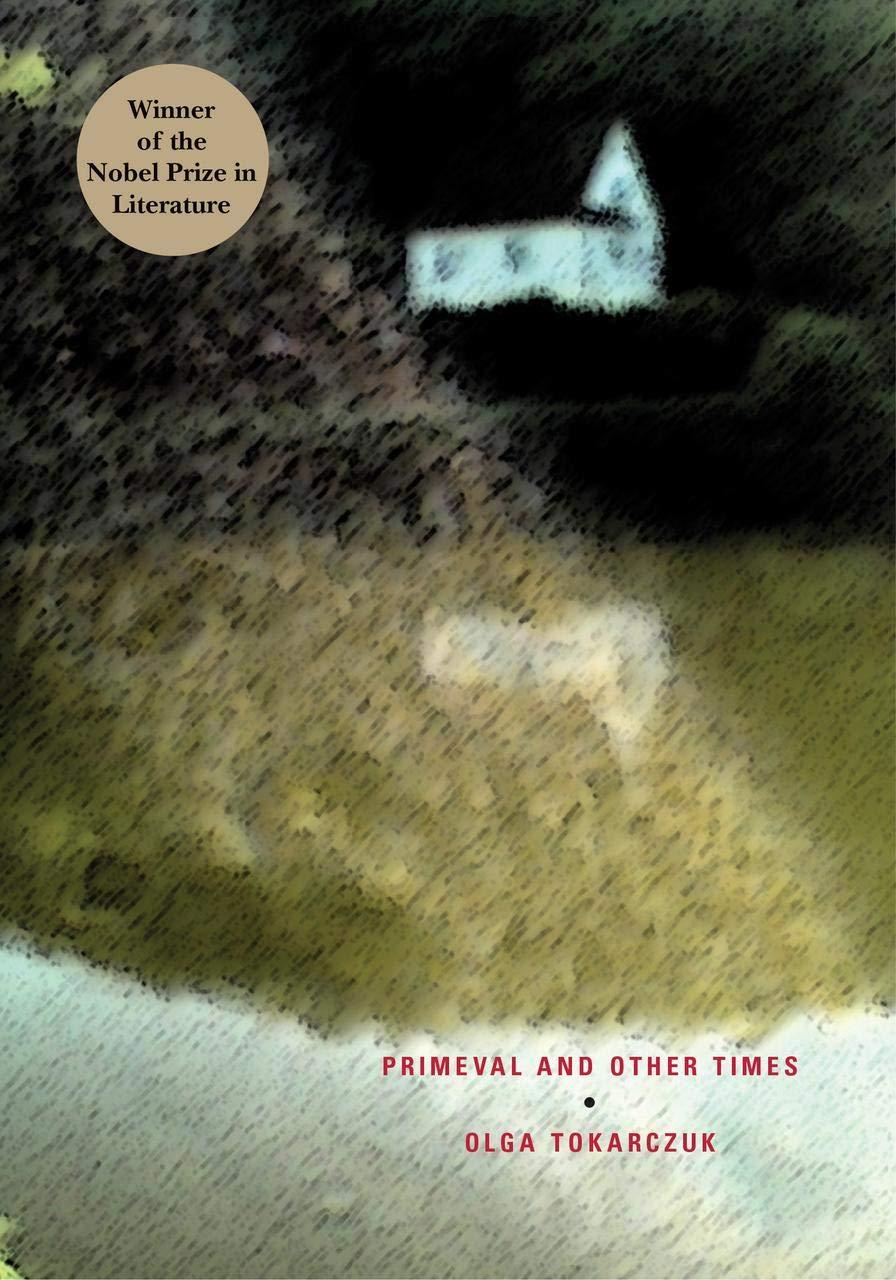 Primeval and Other Times: Amazon.co.uk: Tokarczuk, Olga, Lloyd-Jones,  Antonia: 9788086264356: Books