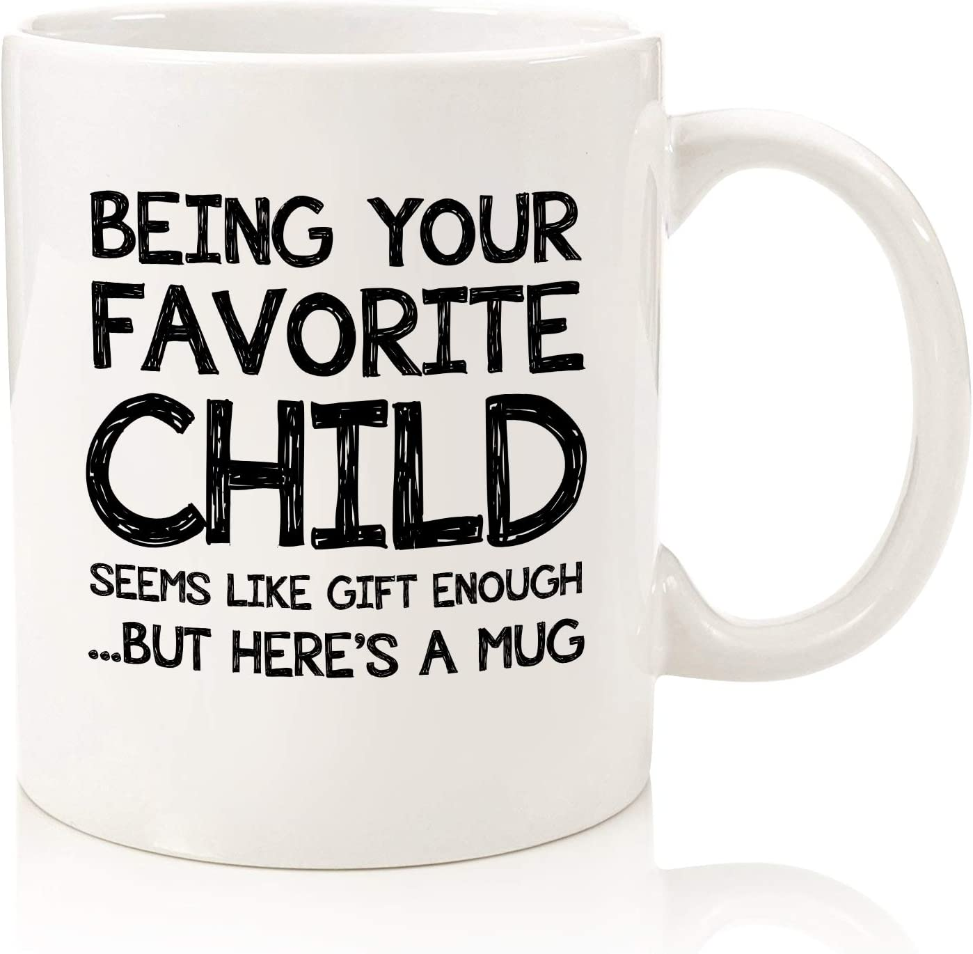 Being Your Favorite Child Funny Coffee Mug - Best Mom & Dad Gifts - Unique Gag Father's Day Gifts for Dad from Daughter, Son, Kids - Bday Present Idea for Parents - Fun Novelty Cup for Men, Women