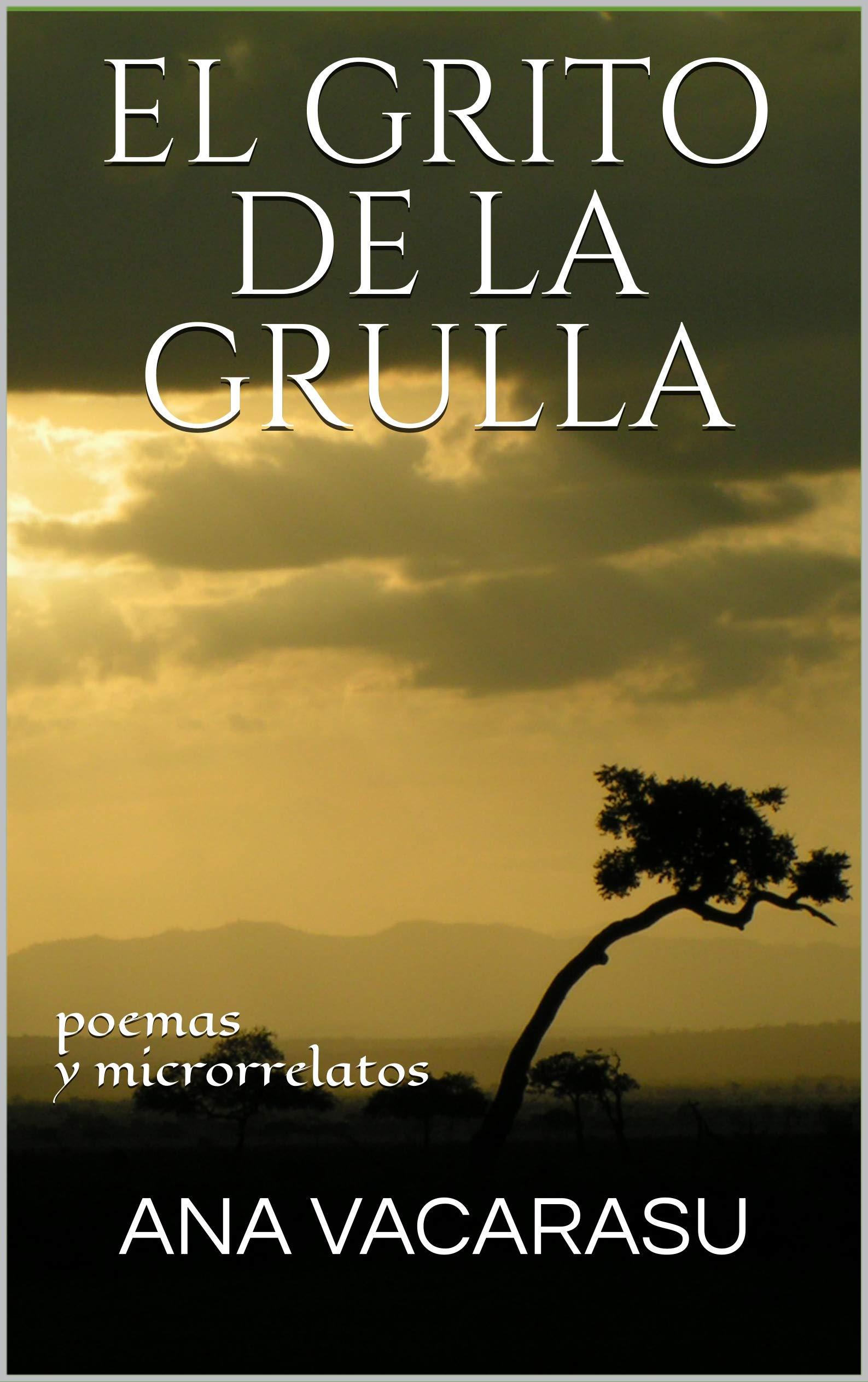 EL GRITO DE LA GRULLA: poemas y microrrelatos