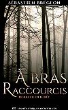 À bras raccourcis: Horreur en forêt (Fantastiques Nouvelles t. 0)