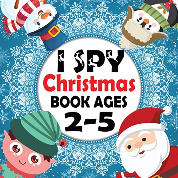 I Spy Christmas Book Ages 2 5 A Christmas Book For Childrens A Fun Guessing Game Activity Book For Little Kids A Great Stocking Stuffer For Kids Filler Gifts For