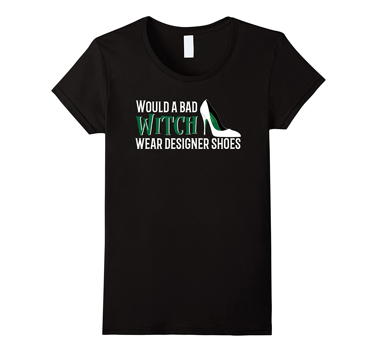 Womens Would a Bad Witch Wear Designer Shoes Halloween Shirt-CL