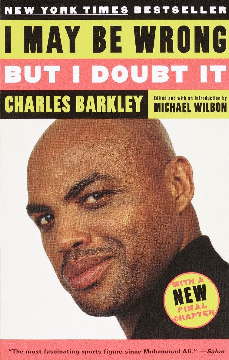 I May Be Wrong But I Doubt It: Amazon.es: Barkley, Charles, Wilbon ...