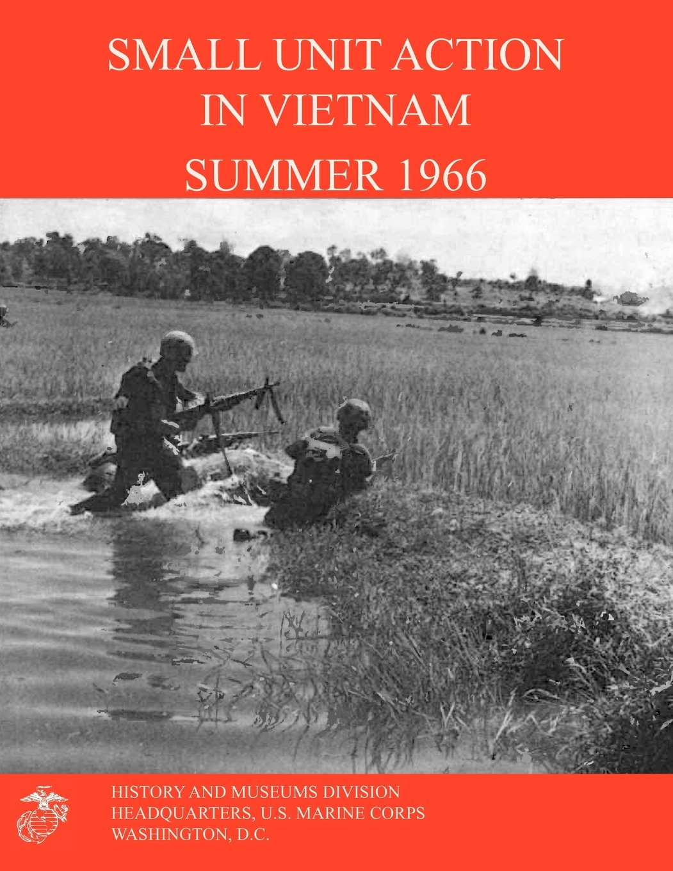 Small Unit Action in Vietnam Summer 1966 pdf epub