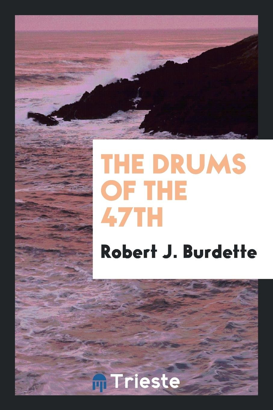Read Online The Drums of the 47th pdf