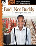 Bud, Not Buddy: An Instructional Guide for Literature (Great Works)