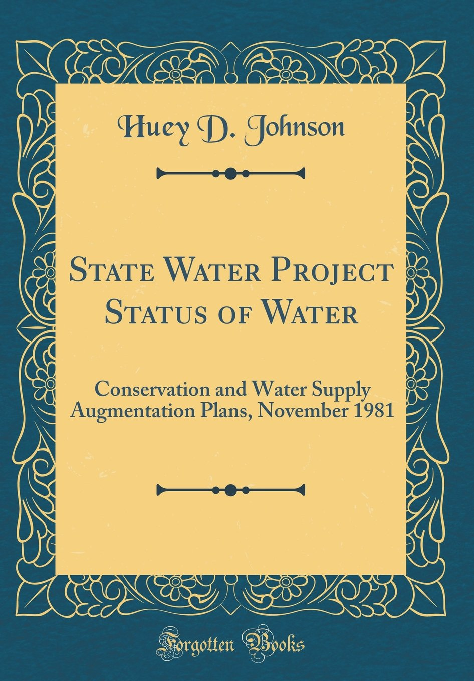 State Water Project Status of Water: Conservation and Water Supply Augmentation Plans, November 1981 (Classic Reprint) ePub fb2 book