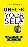 Unfu*k Yourself (Dutch Edition)