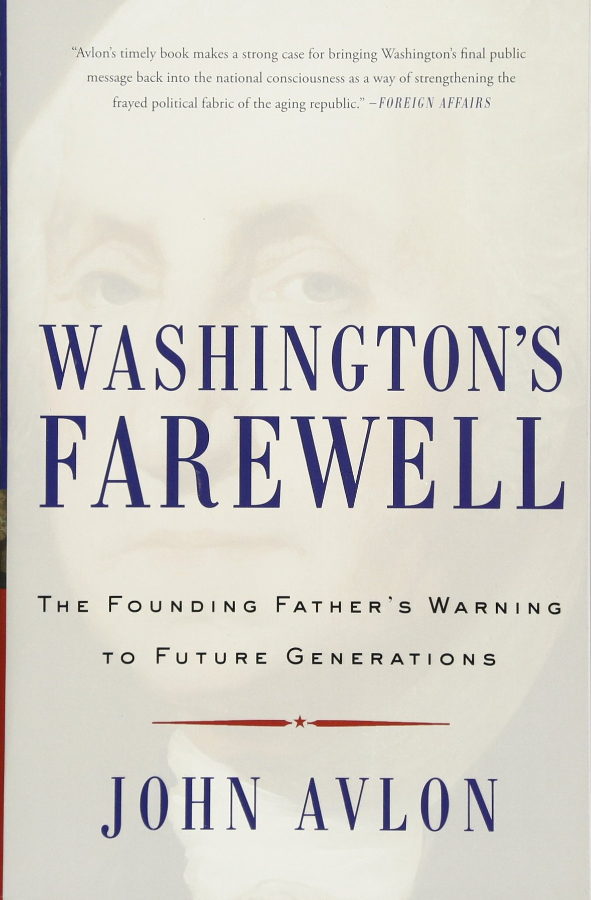 Washington's Farewell: The Founding Father's Warning to Future Generations ebook