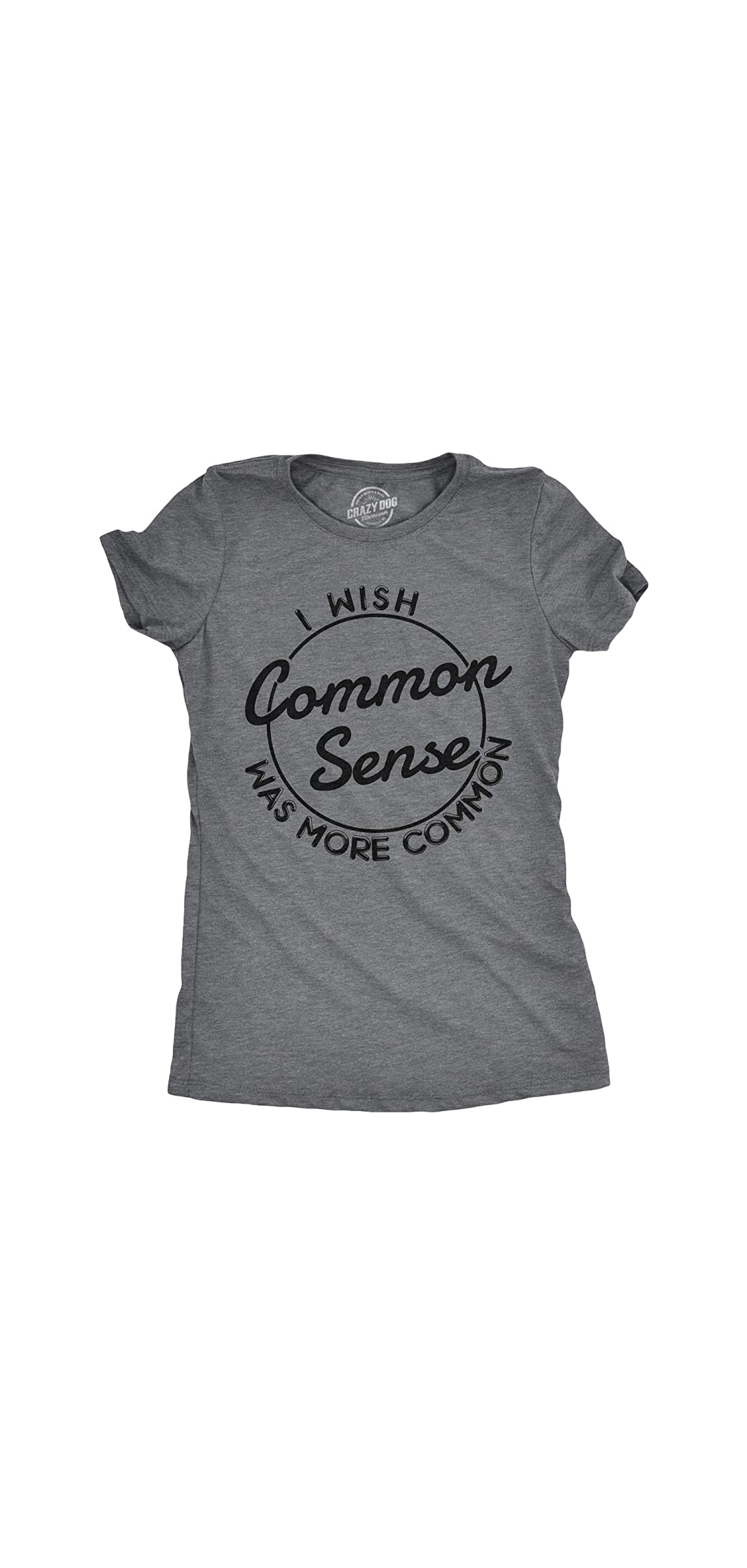 Womens I Wish Common Sense Was More Common Tshirt Funny Tee