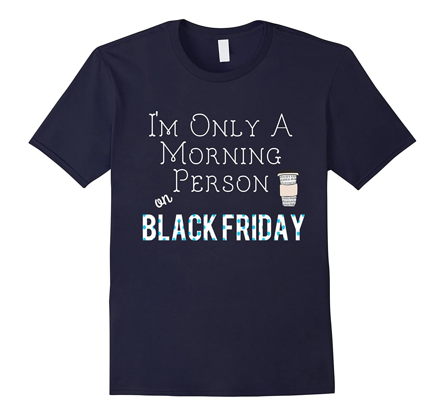 Black Friday Shirt - Morning Person Coffee Thanksgiving-FL