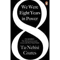 We Were Eight Years in Power: 'One of the foremost essayists on race in the West' Nikesh Shukla, author of The Good Immigrant