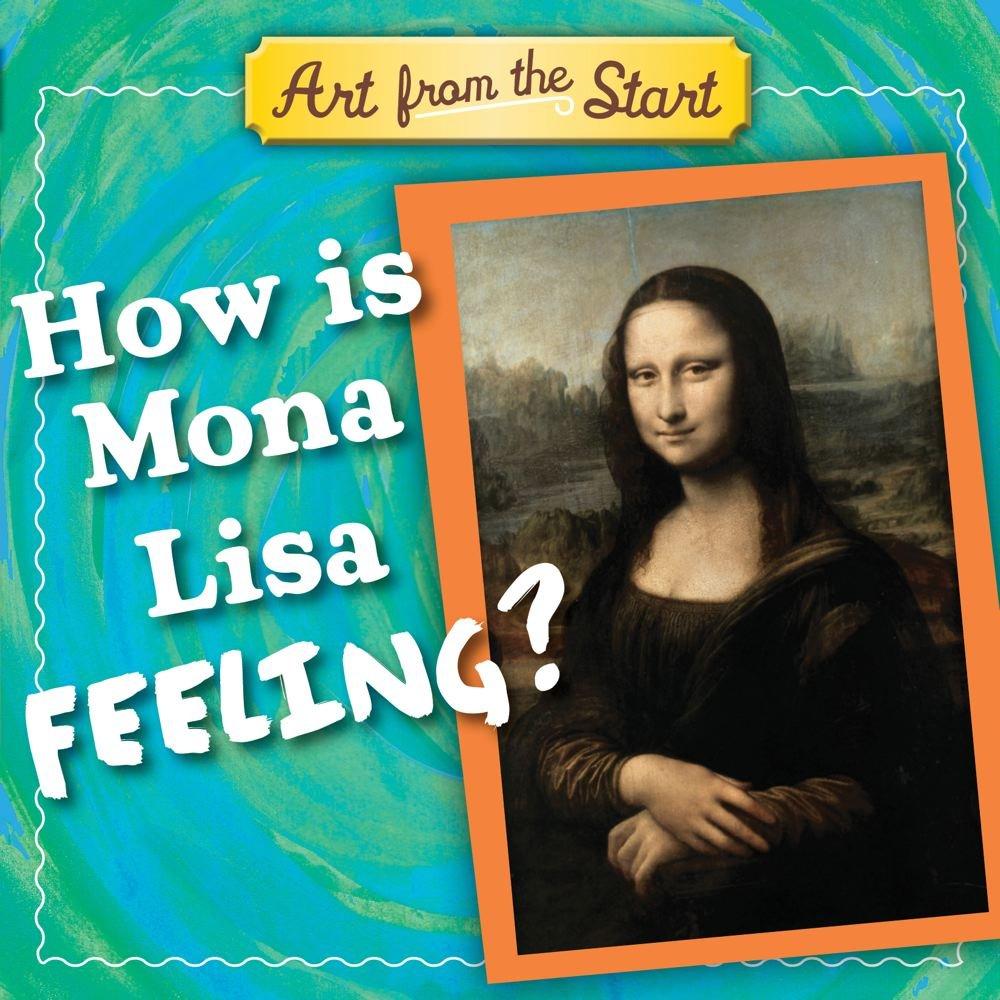 Download How is Mona Lisa Feeling? (Art from the Start) pdf epub