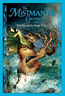 The mistmantle chronicles book two urchin and the heartstone the mistmantle chronicles book five urchin and the rage tide fandeluxe Epub