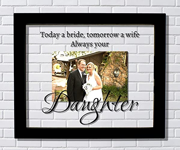 Amazoncom Father Mother Wedding Frame Today A Bride Tomorrow A