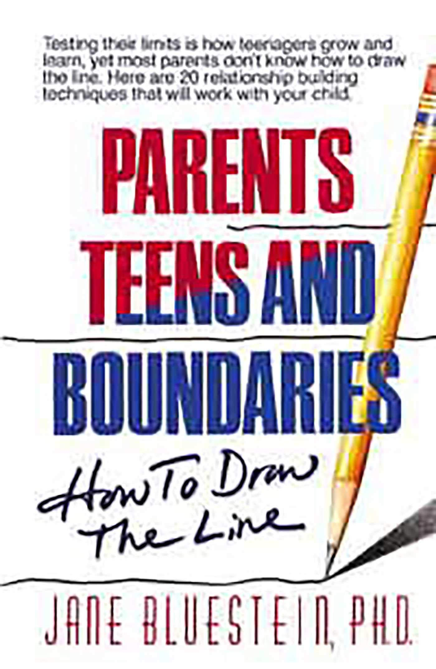 What Teens Need Most From Their Parents >> Parents Teens And Boundaries How To Draw The Line Jane Bluestein