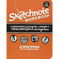 Sketchnote Workbook, The: Advanced techniques for taking visual notes you can use anywhere
