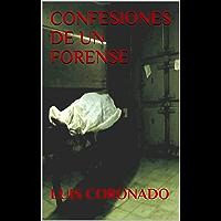 Confesiones de un Forense: Basado en hechos reales