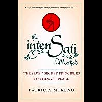 The IntenSati Method: The Seven Secret Principles to Thinner Peace (English Edition)