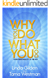Why You Do What You Do - Your Personality is the Key
