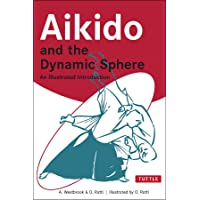 Image for Aikido and the Dynamic Sphere: An Illustrated Introduction (Tuttle Martial Arts)