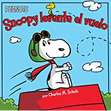 Snoopy levanta el vuelo (Snoopy Takes Off) (Peanuts) (Spanish Edition) May 3, 2016