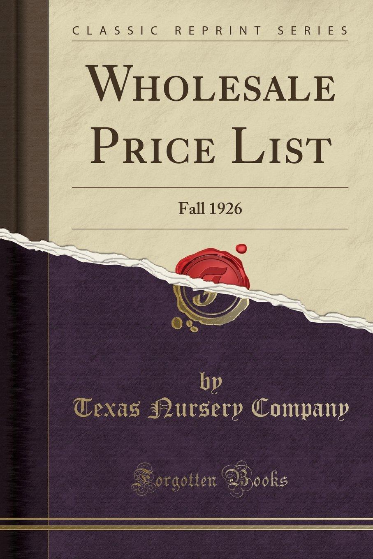 Wholesale Price List: Fall 1926 (Classic Reprint) PDF