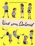 Uno come Antonio. Ediz. a colori