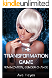 The Transformation Game: Feminization, Gender Change