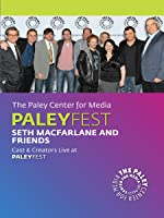 Seth MacFarlane and Friends: Cast & Creators Live at the Paley Center