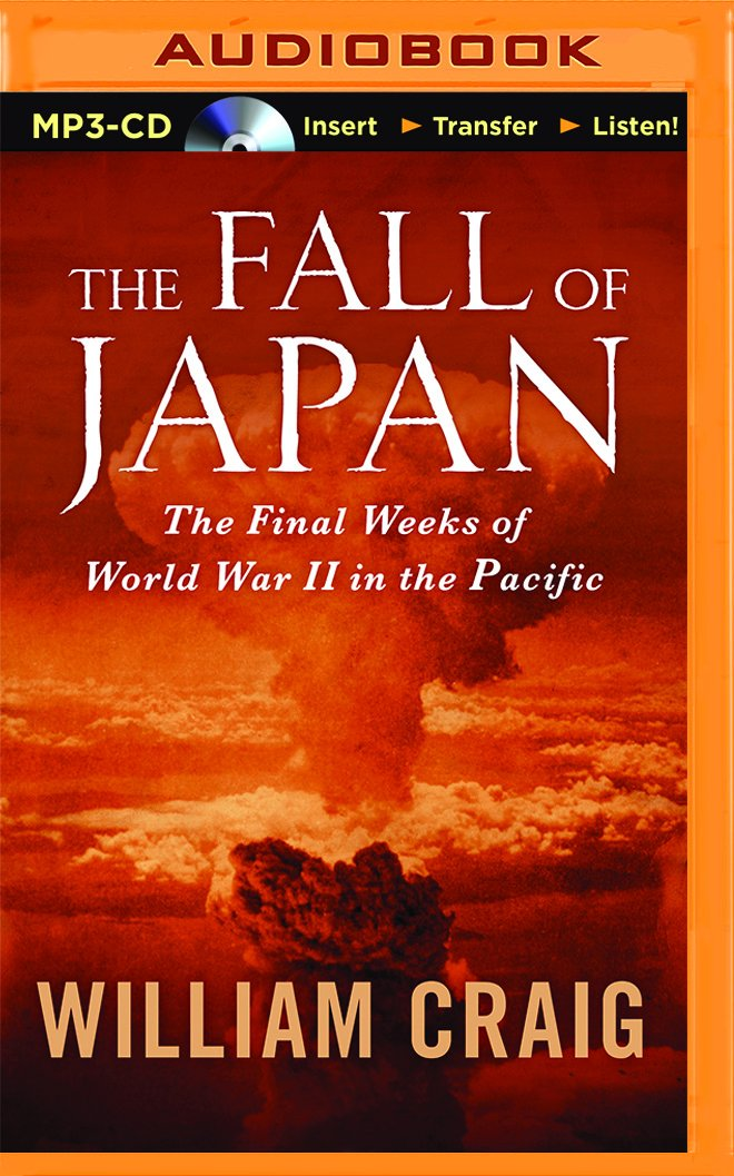 Read Online The Fall of Japan: The Final Weeks of World War II In the Pacific ebook